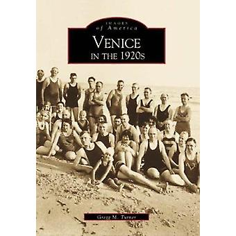 Venice in the 1920s by Gregg M Turner - 9780738505671 Book