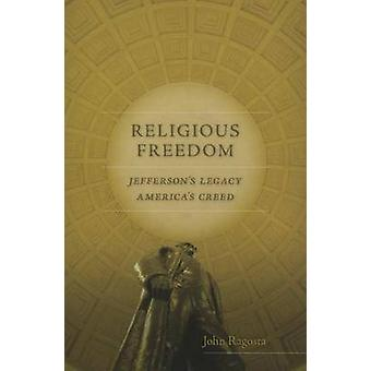 Religious Freedom - Jefferson's Legacy - America's Creed by John Ragos
