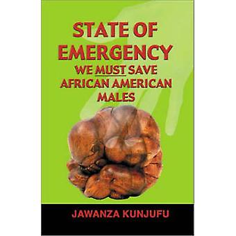 State of Emergency - We Must Save African American Males by Jawanza Ku