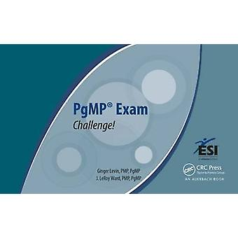 PgMP Exam Challenge! by Ginger Levin - J. LeRoy Ward - 9781482202083