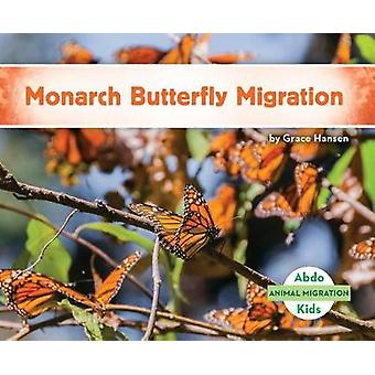 Monarch Butterfly Migration by Grace Hansen - 9781532100307 Book