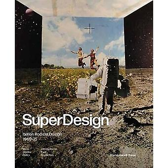 Superdesign - Italian Radical Design 1965-75 - 9781580934954 Book
