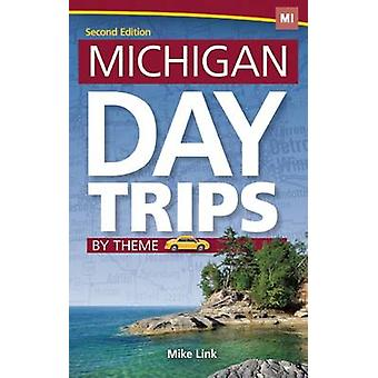 Michigan Day Trips by Theme (2nd Revised edition) by Mike Link - 9781