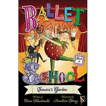Ballet School Book Two - Samira's Garden by Fiona Macdonald - 97819120