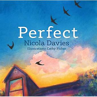 Perfect by Nicola Davies - Cathy Fisher - 9781910862469 Book