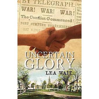 Uncertain Glory by Lea Wait - 9781939017833 Book