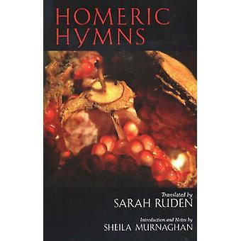 Homeric Hymns by Sarah Ruden - Sheila Murnaghan - 9780872207264 Book
