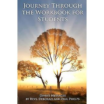 Divine Messages A Journey Through the Workbook for Students in a Course in Miracles by Phelps & Revs Deborah