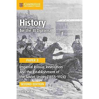 Imperial Russia Revolution and the Establishment of the Sov by Sally Waller