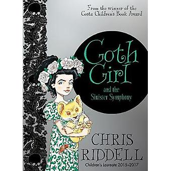 Goth Girl and the Sinister Symphony by Chris Riddell