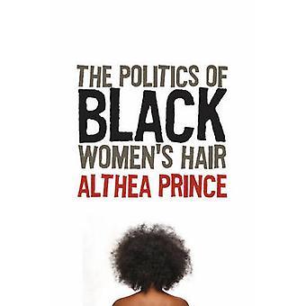 Politik der schwarzen Frauen Haare von Althea Prince