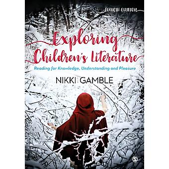 Exploring Childrens Literature by Nikki Gamble