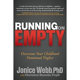 Running on Empty - Overcome Your Childhood Emotional Neglect by Jonice