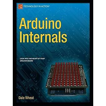 Arduino Internals by Wheat & Dale