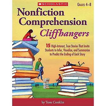 Nonfiction Comprehension Cliffhangers - Grades 4-8 - 15 High-Interest