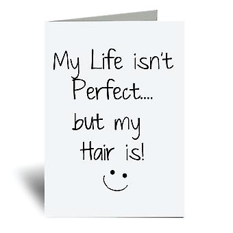 حياتي Isn & ر الكمال ولكن شعري هو A6 بطاقة المعايدة