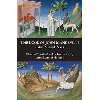 The Book of John Mandeville - With Related Texts by Iain Macleod Higgi
