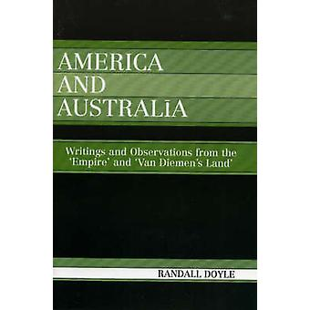 America and Australia Writings and Observations from the Empire and Van Diemens Land by Doyle & Randall
