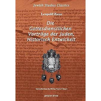 Die Gottesdienstlichen Vortrag Der Juden Historisch Entwickelt by Zunz & Leopold