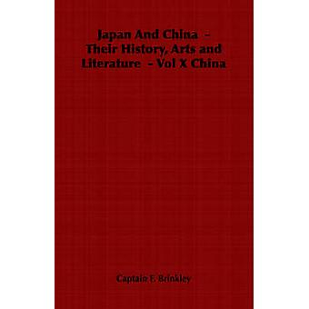 Japan And China Their History Arts and Literature Vol X China von Brinkley & Captain F.