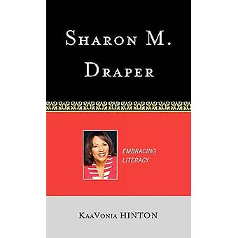Sharon M. Draper Embracing Literacy by Hinton & KaaVonia