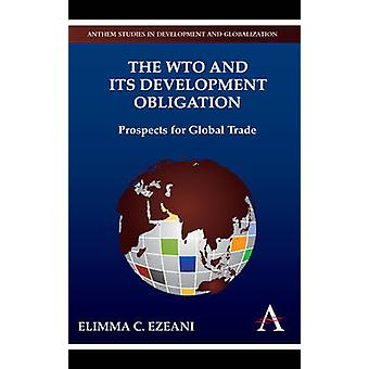 The WTO and its Development Obligation Prospects for Global Trade by Ezeani & Elimma C.