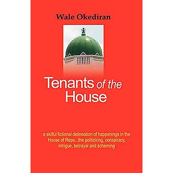 Tenants of the House by Okediran & Wale