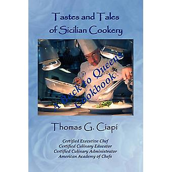 Tastes and Tales of Sicilian Cookery A Back to Queens Cookbook by Ciapi & Thomas G.