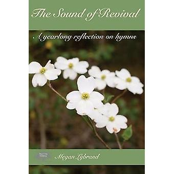 The Sound of Revival  A yearlong reflection on hymns by Lybrand & Megan