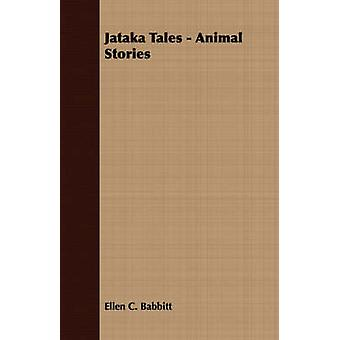 Jataka Tales  Animal Stories by Babbitt & Ellen C.