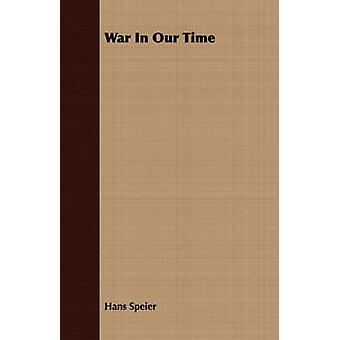 War In Our Time by Speier & Hans