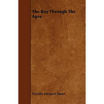 The Boy Through The Ages by Stuart & Dorothy Margaret