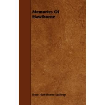 Memories Of Hawthorne by Lathrop & Rose Hawthorne