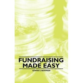 Fundraising Made Easy by Newman & Edwin S.
