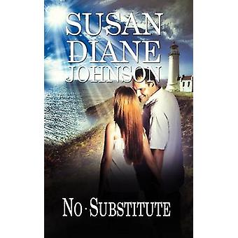 No Substitute by Susan Diane Johnson