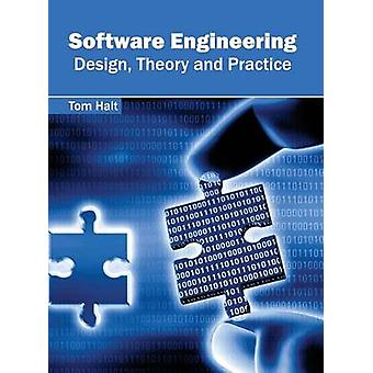 Software Engineering Design Theory and Practice by Halt & Tom