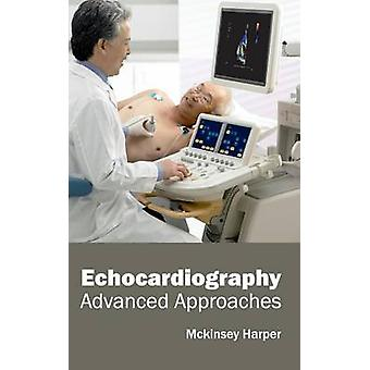 Echocardiography Advanced Approaches by Harper & Mckinsey