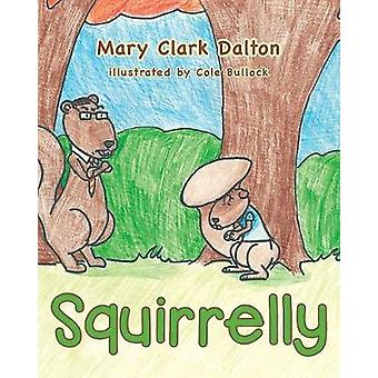 Squirrelly by Clark Dalton & Mary