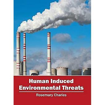 Human Induced Environmental Threats by Charles & Rosemary