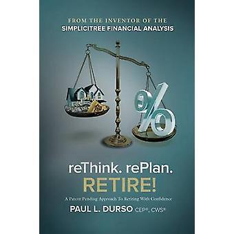 ReThink. RePlan. RETIRE by Durso & Paul