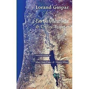Earth Absolute  Other Texts by Gaspar & Lorand