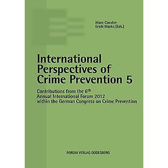 International Perspectives of Crime Prevention 5 by Coester & Marc