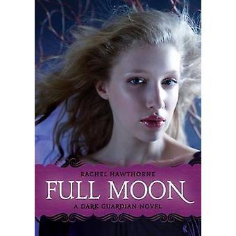 Dark Guardian 2 Full Moon by Hawthorne & Rachel