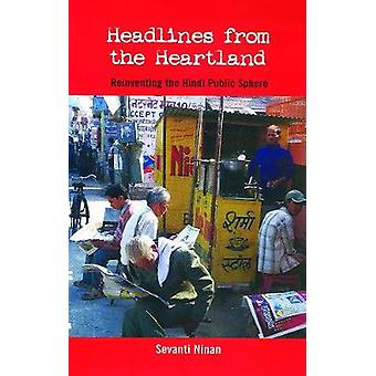 Headlines From the Heartland Reinventing the Hindi Public Sphere by LTD & SAGE PUBLICATIONS PVT