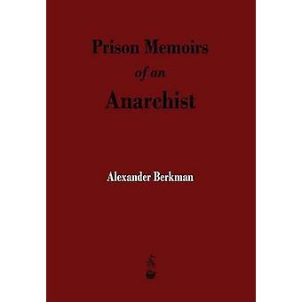 Prison Memoirs of an Anarchist by Berkman &  Alexander