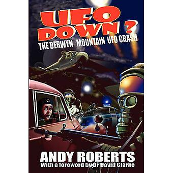 UFO Down The Berwyn Mountain UFO Crash by Roberts & Andy