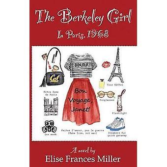 The Berkeley Girl  In Paris 1968 by Miller & Elise F.