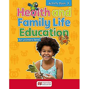 Primary Health and Family Life Education Activity Book - Level 3 by S