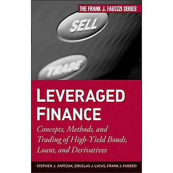 Leveraged Finance - Concepts - Methods - and Trading of High-Yield Bon