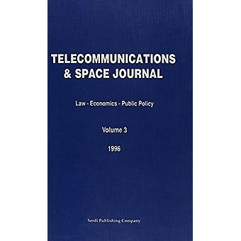 Telecommunications and Space Journal - Law - Economics - Public Policy